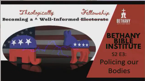 """Becoming a Theologically Well-Informed Fellowship, Lesson 3: """"Policing Our Bodies"""""""